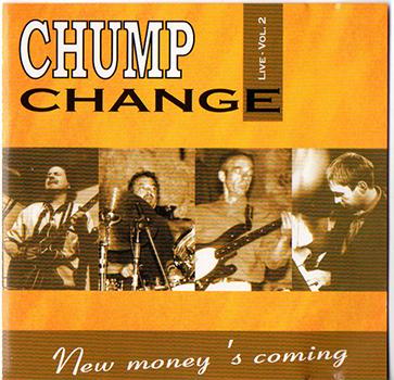 Chump change new money s coming