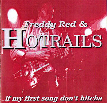 Album Freddy Red et Hotrails if my first song dont hitcha